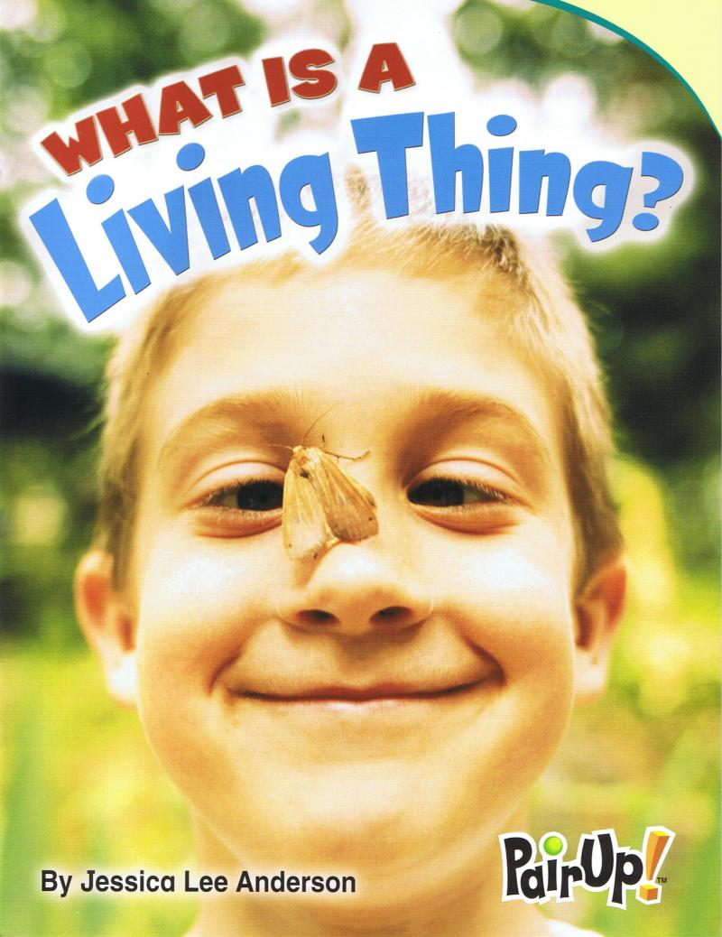 WHAT IS A LIVING THING by Jessica Lee Anderson
